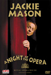JACKIE MASON - A Night At The Opera